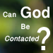 Can God be Contacted?